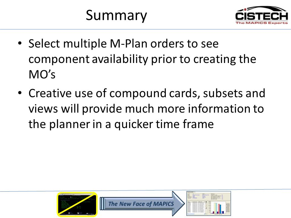 Summary Select multiple M-Plan orders to see component availability prior to creating the MOs Creative use of compound cards, subsets and views will p