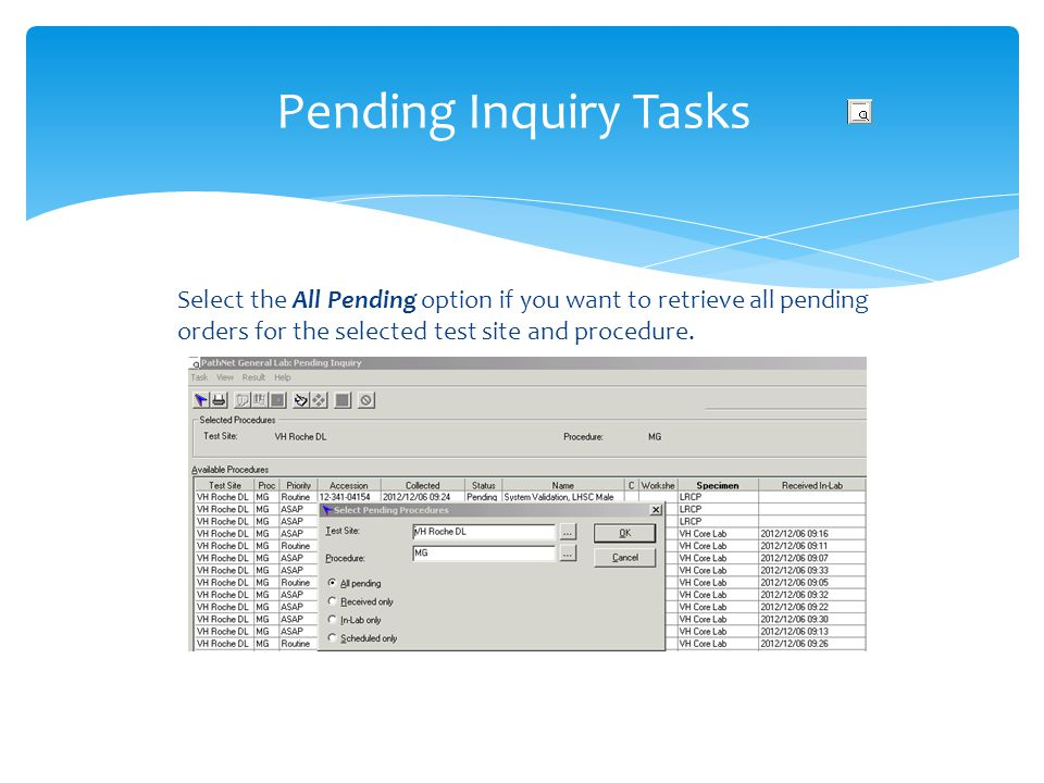 Select the All Pending option if you want to retrieve all pending orders for the selected test site and procedure.