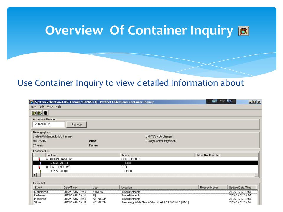 Overview Of Container Inquiry Use Container Inquiry to view detailed information about