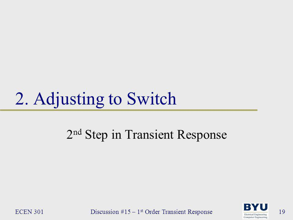 ECEN 301Discussion #15 – 1 st Order Transient Response19 2.