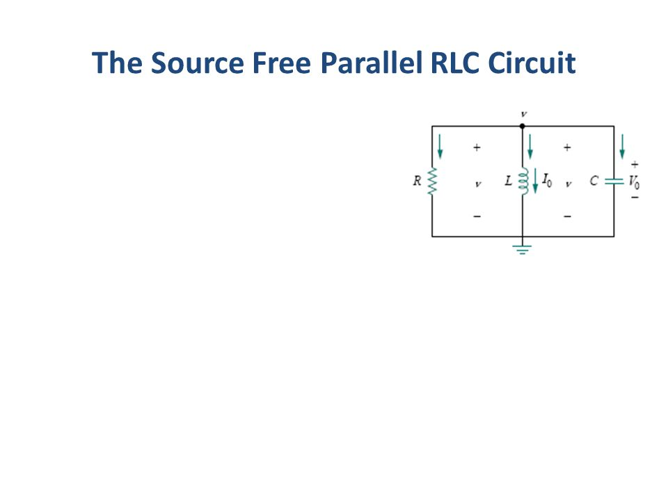 The Source Free Parallel RLC Circuit