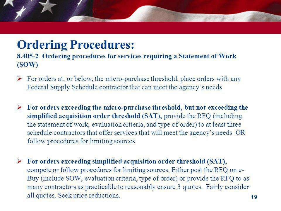 Ordering Procedures: 8.405-2 Ordering procedures for services requiring a Statement of Work (SOW) For orders at, or below, the micro-purchase threshol