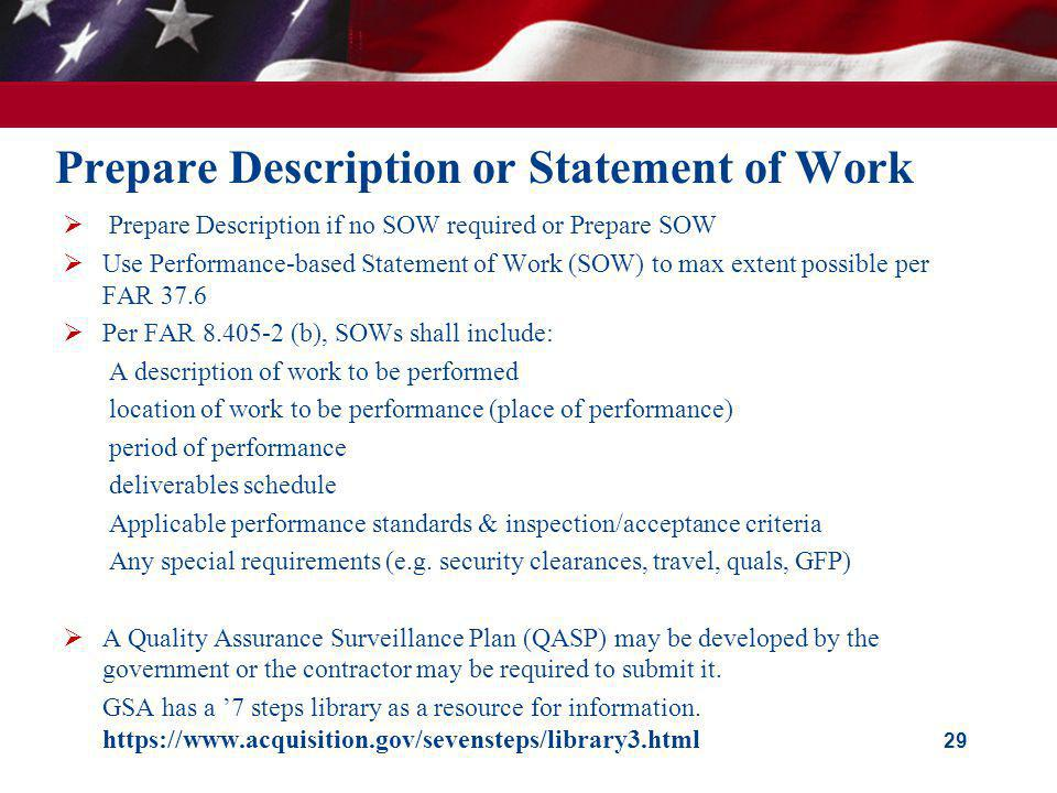 Prepare Description or Statement of Work Prepare Description if no SOW required or Prepare SOW Use Performance-based Statement of Work (SOW) to max ex