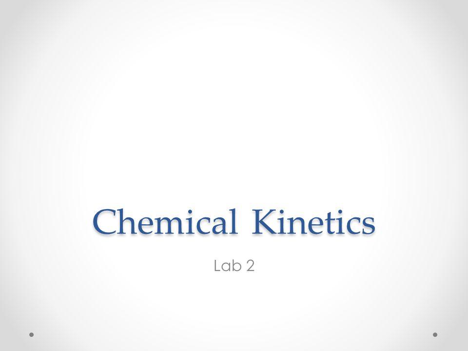 Chemical Kinetics Lab 2