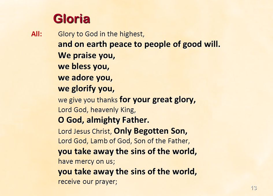 14 Gloria continued you are seated at the right hand of the Father, All: you are seated at the right hand of the Father, have mercy on us.