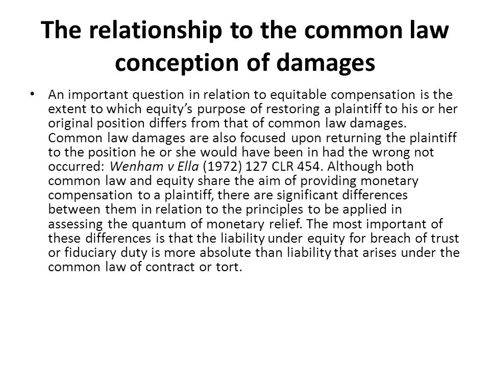 The relationship to the common law conception of damages An important question in relation to equitable compensation is the extent to which equitys pu
