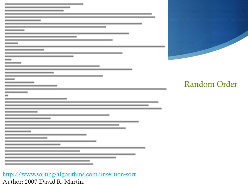 http://www.sorting-algorithms.com/insertion-sort Author: 2007 David R. Martin. Random Order