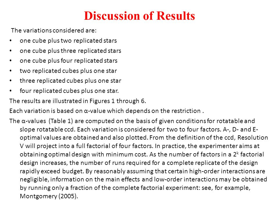 Discussion of Results The variations considered are: one cube plus two replicated stars one cube plus three replicated stars one cube plus four replicated stars two replicated cubes plus one star three replicated cubes plus one star four replicated cubes plus one star.