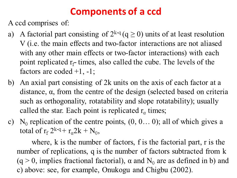 Components of a ccd A ccd comprises of: a)A factorial part consisting of 2 k-q (q 0) units of at least resolution V (i.e.