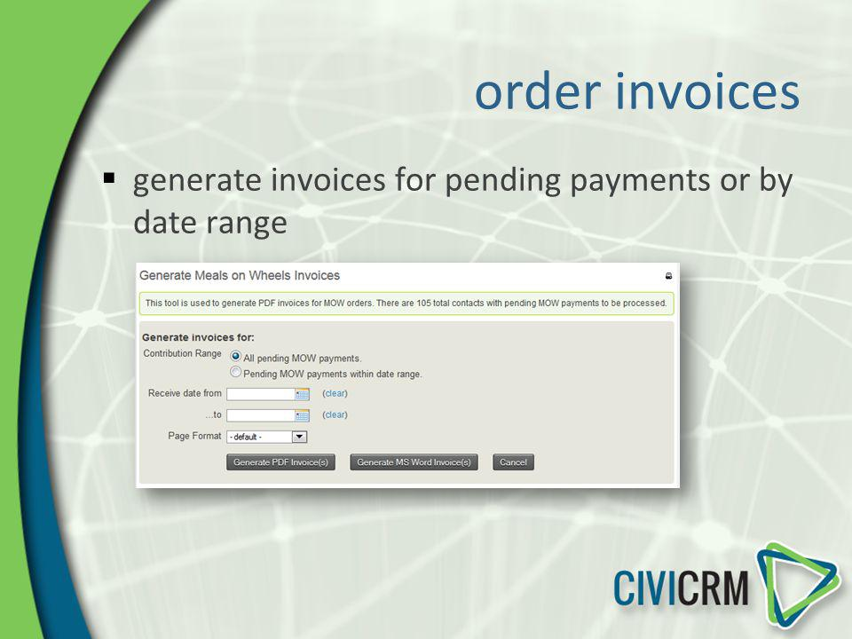 order invoices generate invoices for pending payments or by date range