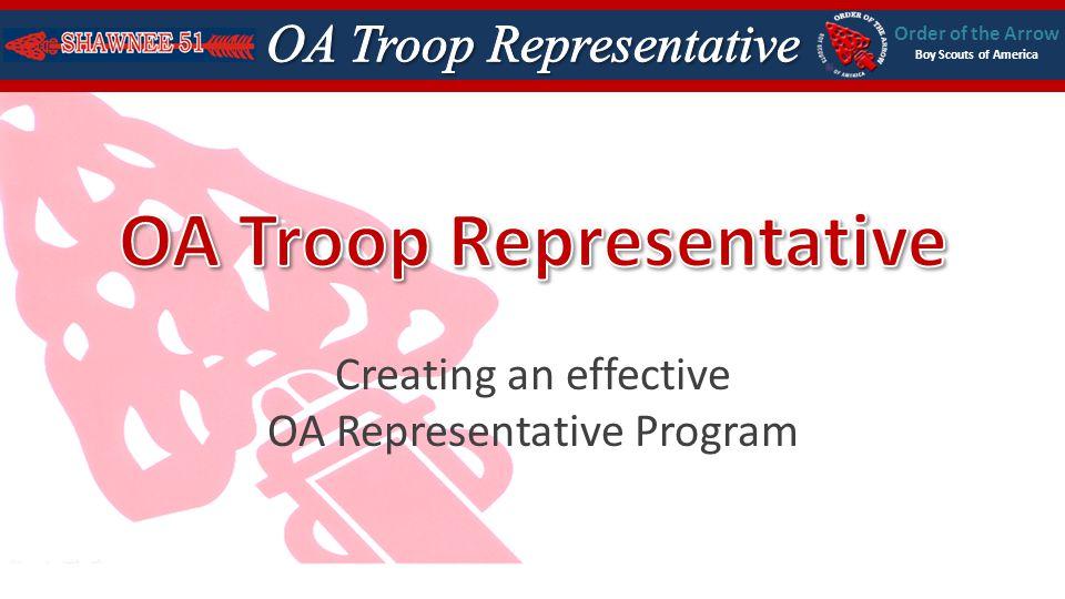Order of the Arrow Boy Scouts of America Creating an effective OA Representative Program