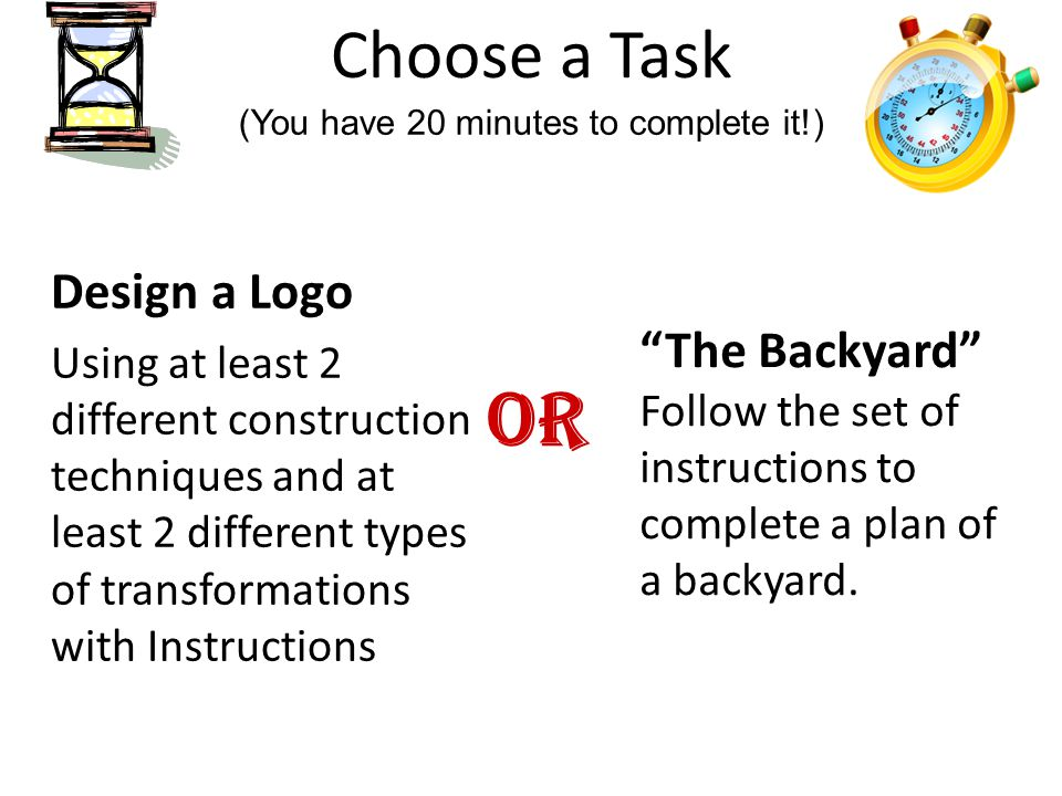 Choose a Task Design a Logo Using at least 2 different construction techniques and at least 2 different types of transformations with Instructions (Yo