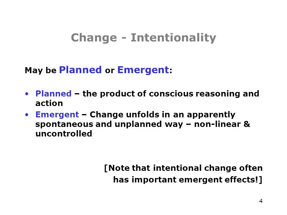 5 Change - Temporality May be Episodic or Continuous : Episodic – infrequent, discontinuous and intentional Continuous – ongoing, incremental, evolving and cumulative