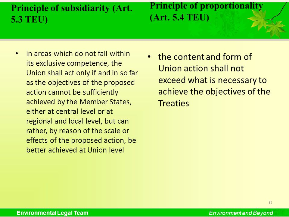 Environmental Legal TeamEnvironment and Beyond Principle of subsidiarity (Art. 5.3 TEU) in areas which do not fall within its exclusive competence, th