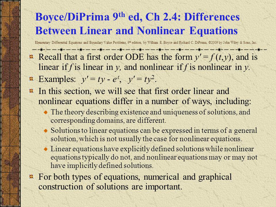 Boyce/DiPrima 9 th ed, Ch 2.4: Differences Between Linear and Nonlinear Equations Elementary Differential Equations and Boundary Value Problems, 9 th