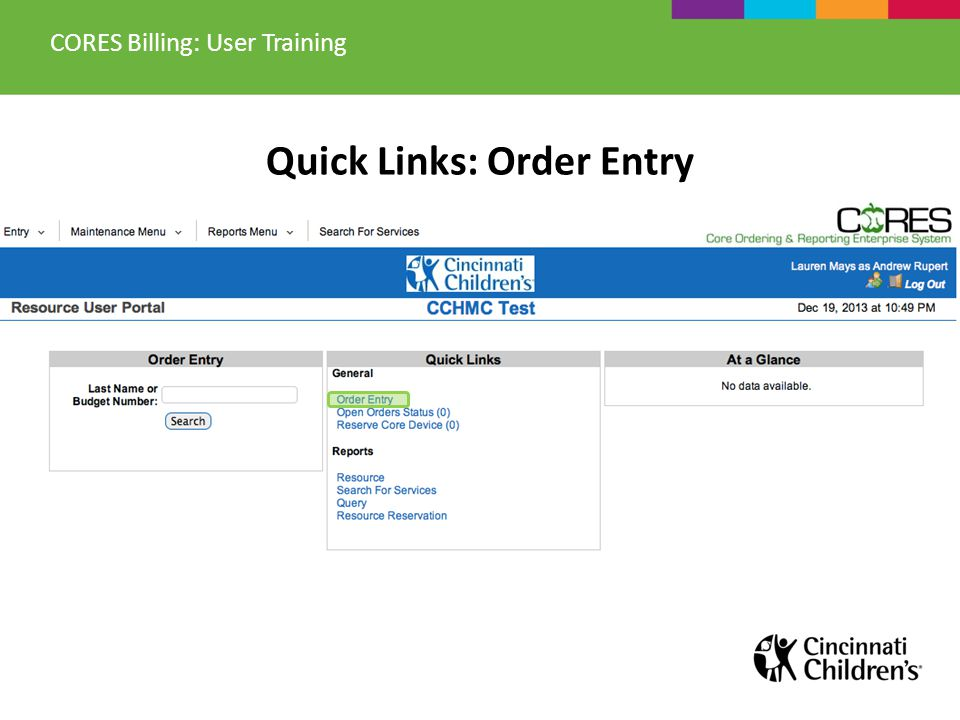 Quick Links: Order Entry CORES Billing: User Training