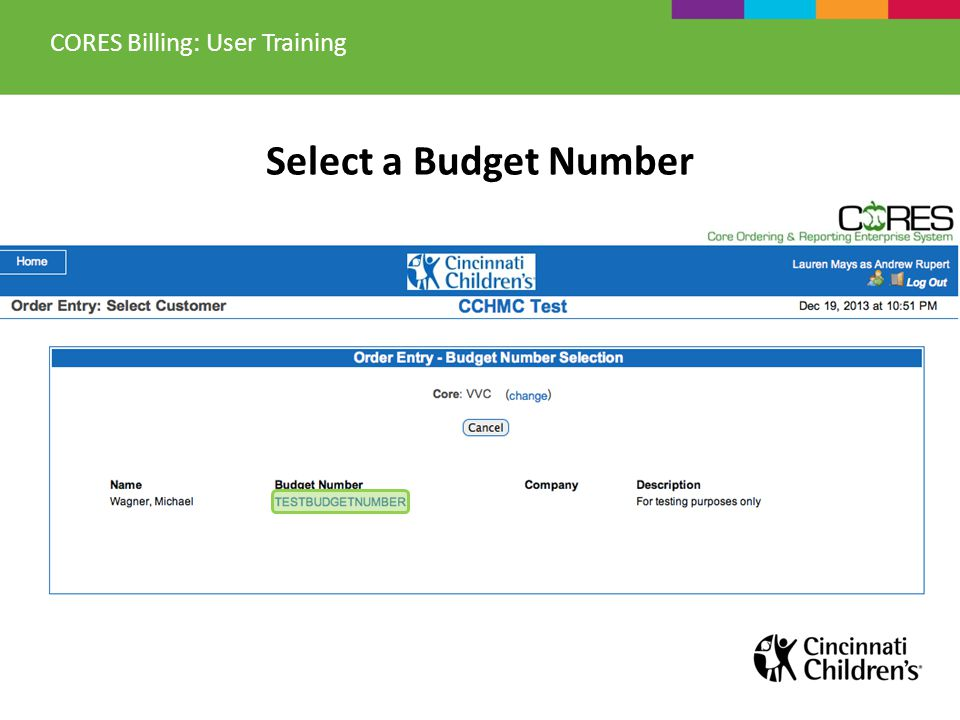 Select a Budget Number CORES Billing: User Training
