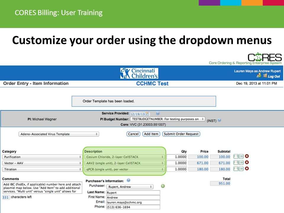 Customize your order using the dropdown menus CORES Billing: User Training