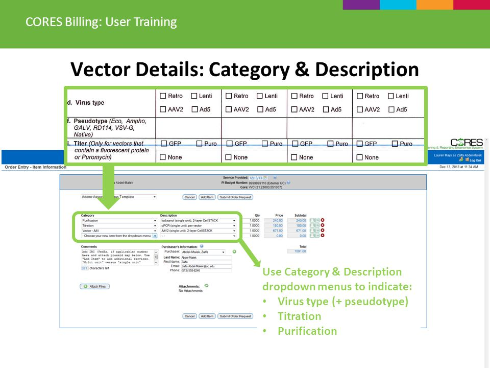 Vector Details: Category & Description CORES Billing: User Training Use Category & Description dropdown menus to indicate: Virus type (+ pseudotype) Titration Purification