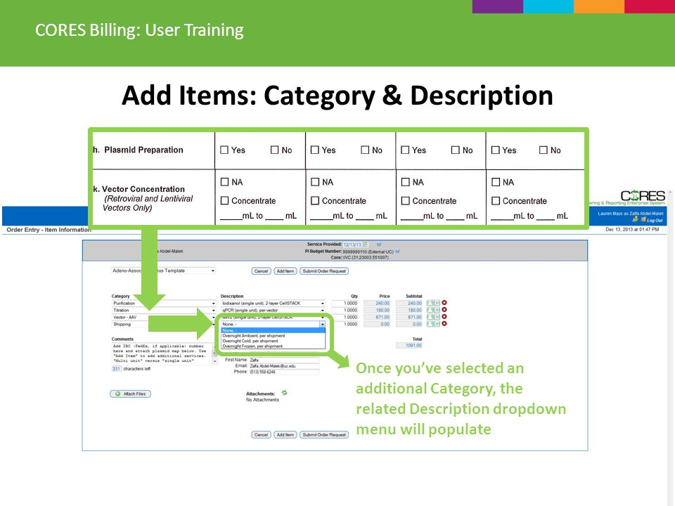 Add Items: Category & Description CORES Billing: User Training Once youve selected an additional Category, the related Description dropdown menu will
