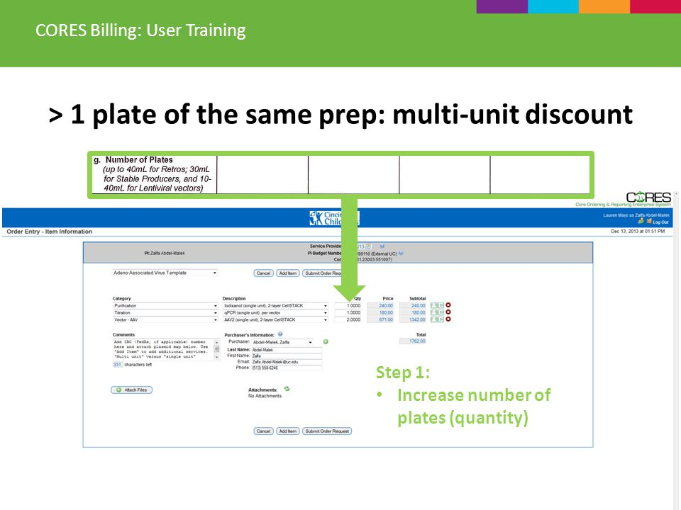 > 1 plate of the same prep: multi-unit discount CORES Billing: User Training Step 1: Increase number of plates (quantity)
