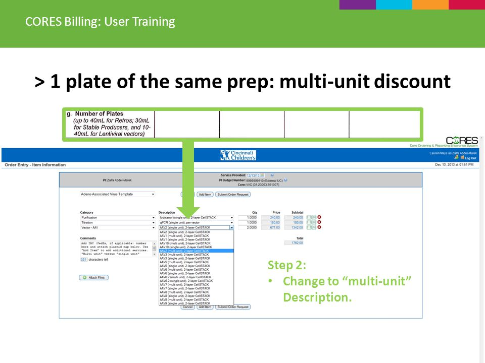 > 1 plate of the same prep: multi-unit discount CORES Billing: User Training Step 2: Change to multi-unit Description.