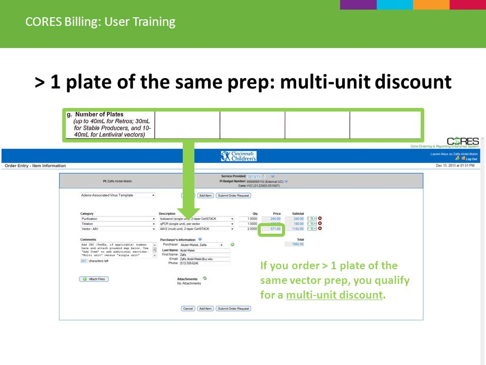 > 1 plate of the same prep: multi-unit discount CORES Billing: User Training If you order > 1 plate of the same vector prep, you qualify for a multi-u