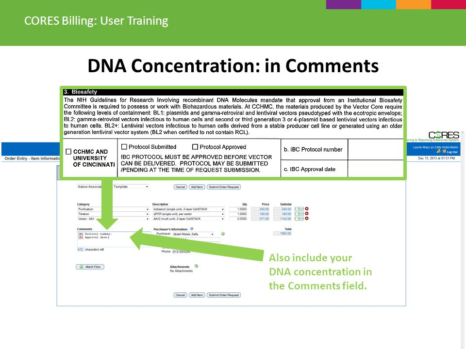 DNA Concentration: in Comments CORES Billing: User Training Also include your DNA concentration in the Comments field.