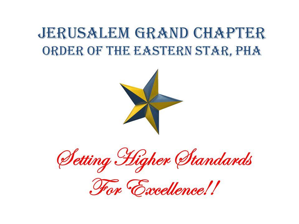 Jerusalem Grand Chapter Order of the Eastern Star, PHA Setting Higher Standards For Excellence!!