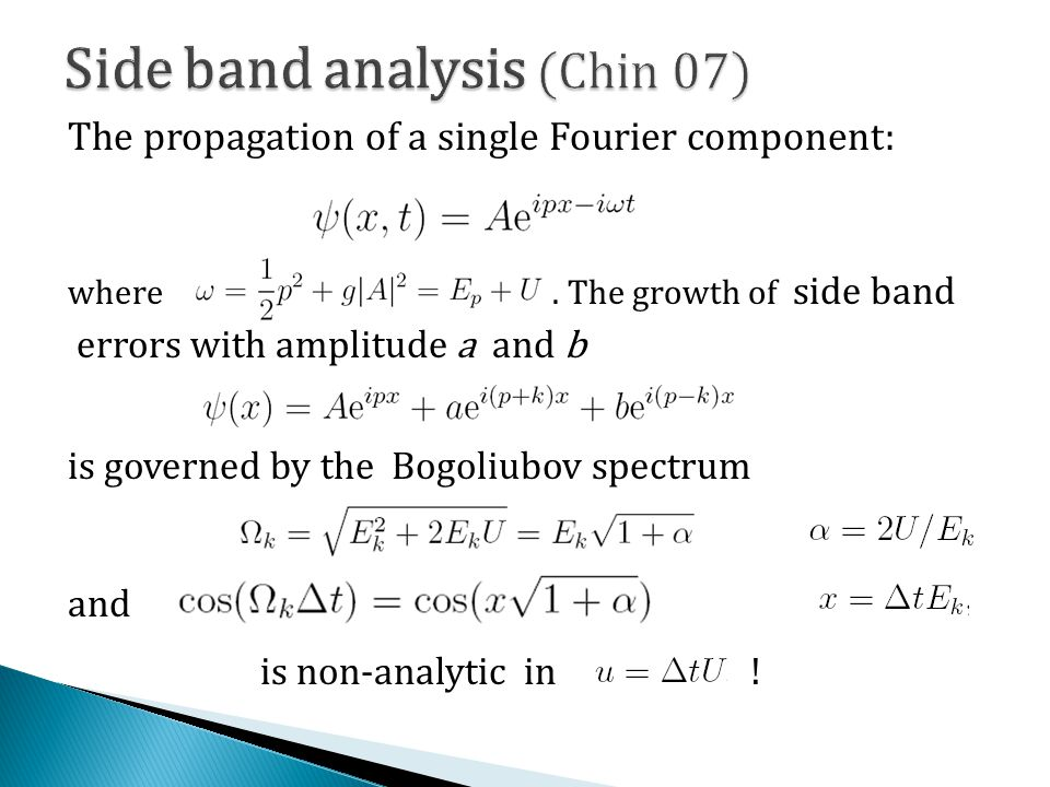 The propagation of a single Fourier component: where. The growth of side band errors with amplitude a and b is governed by the Bogoliubov spectrum and