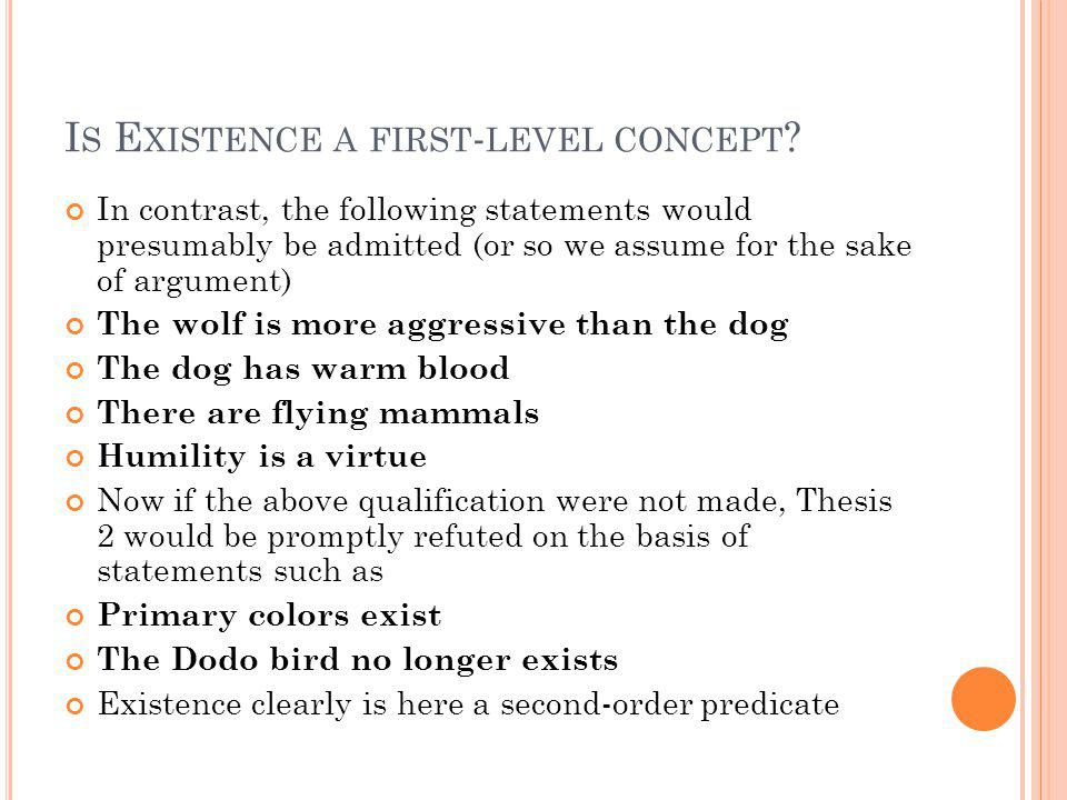 I S E XISTENCE A FIRST - LEVEL CONCEPT .