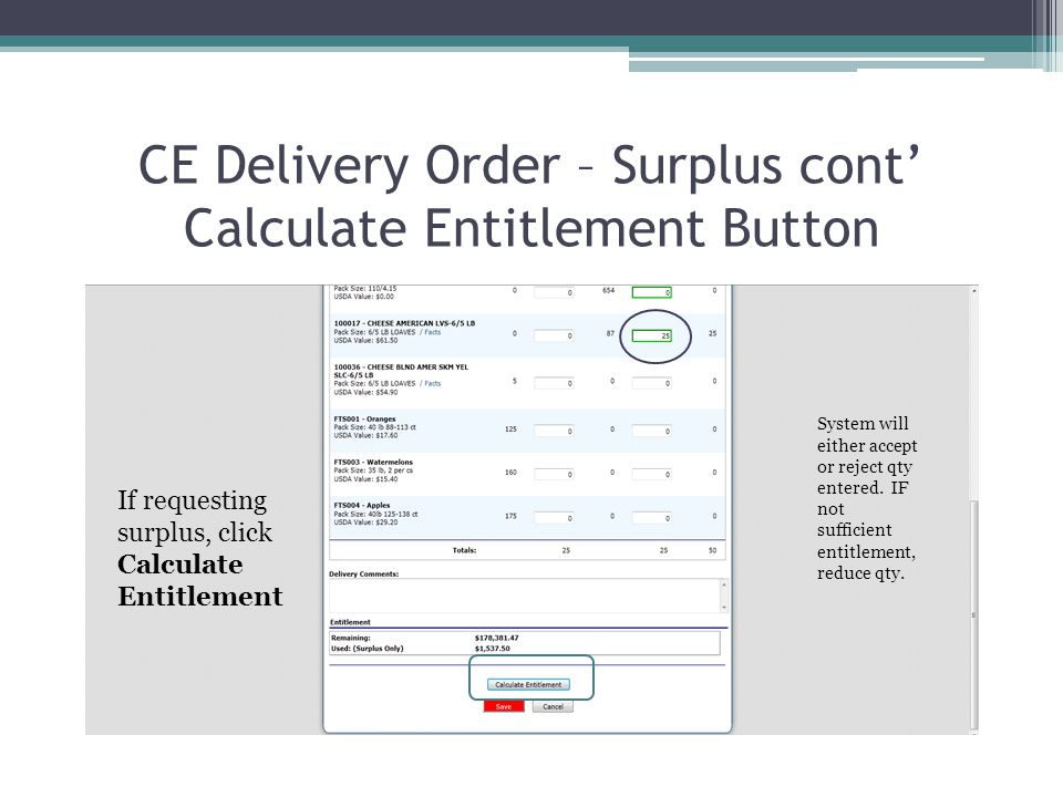 CE Delivery Order – Surplus cont Calculate Entitlement Button If requesting surplus, click Calculate Entitlement System will either accept or reject qty entered.