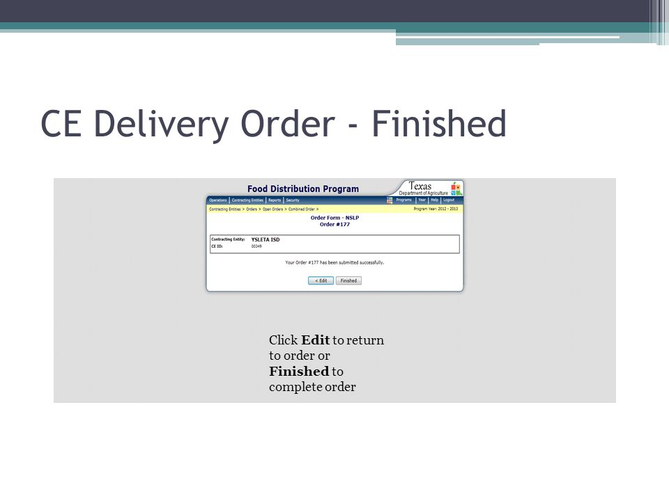 CE Delivery Order - Finished Click Edit to return to order or Finished to complete order