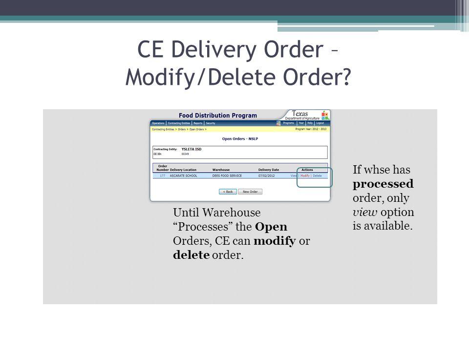 CE Delivery Order – Modify/Delete Order.