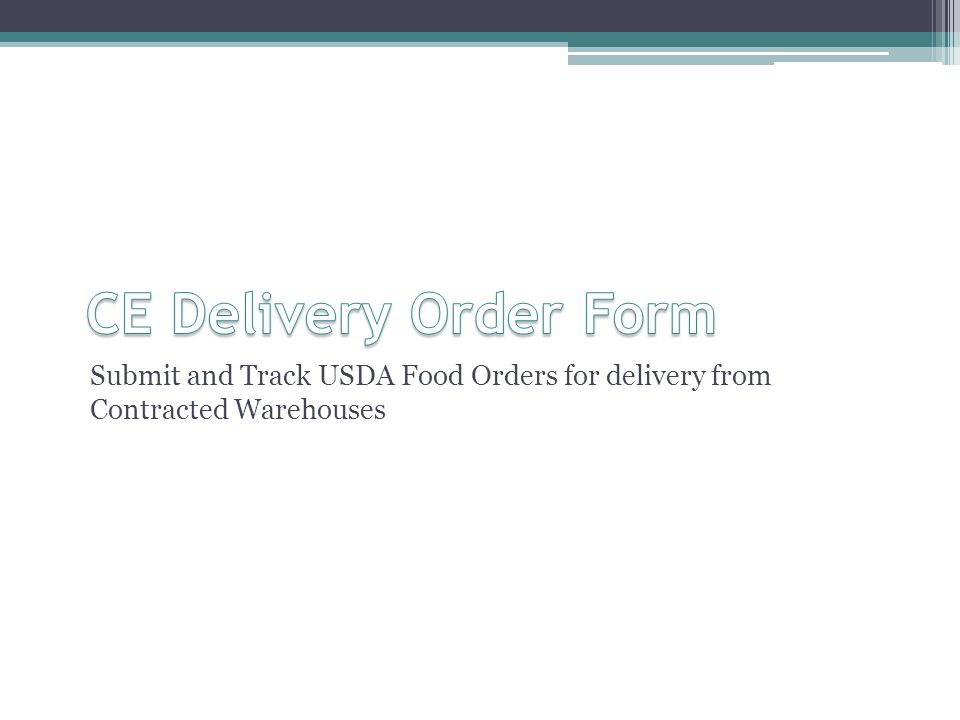 Submit and Track USDA Food Orders for delivery from Contracted Warehouses