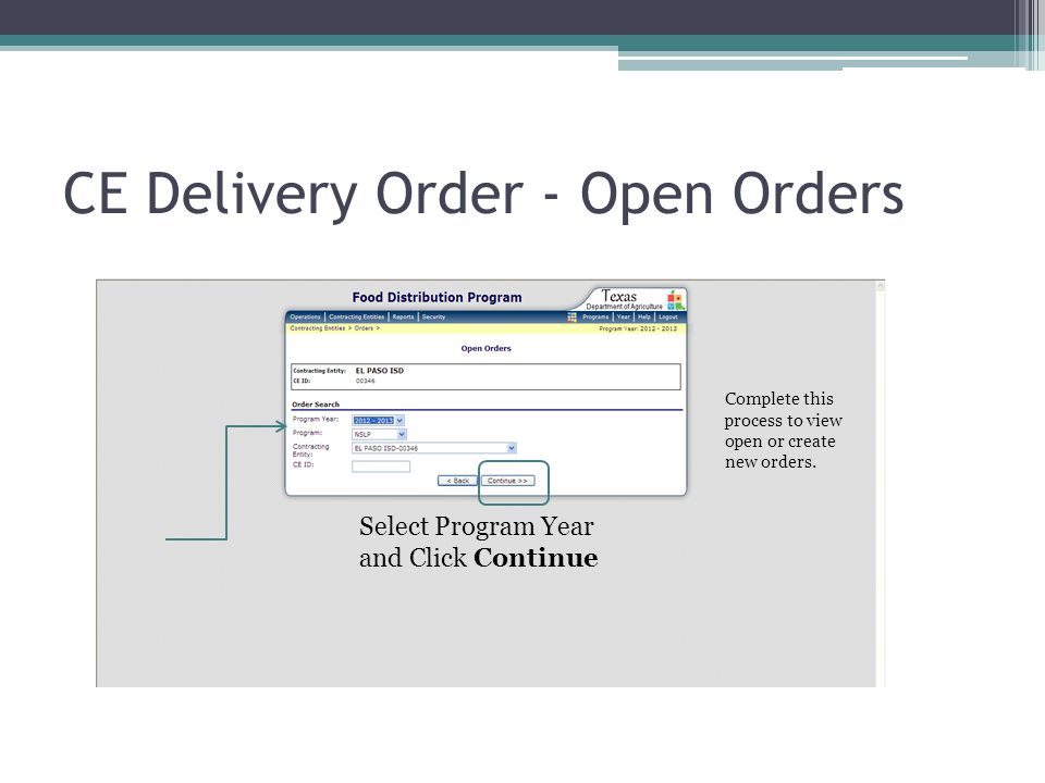 CE Delivery Order - Open Orders Select Program Year and Click Continue Complete this process to view open or create new orders.