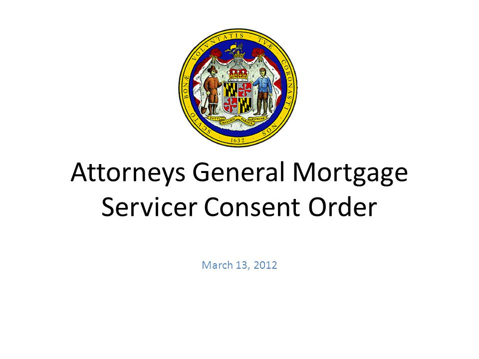 Attorneys General Mortgage Servicer Consent Order March 13, 2012