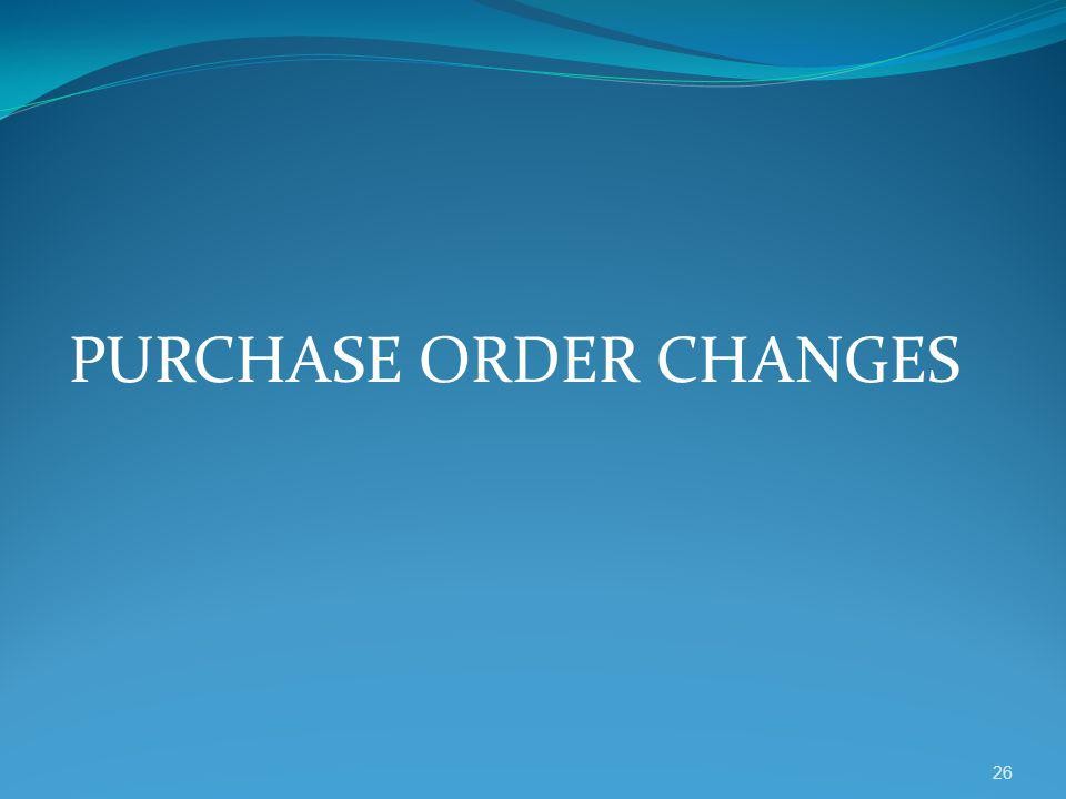 PURCHASE ORDER CHANGES 26