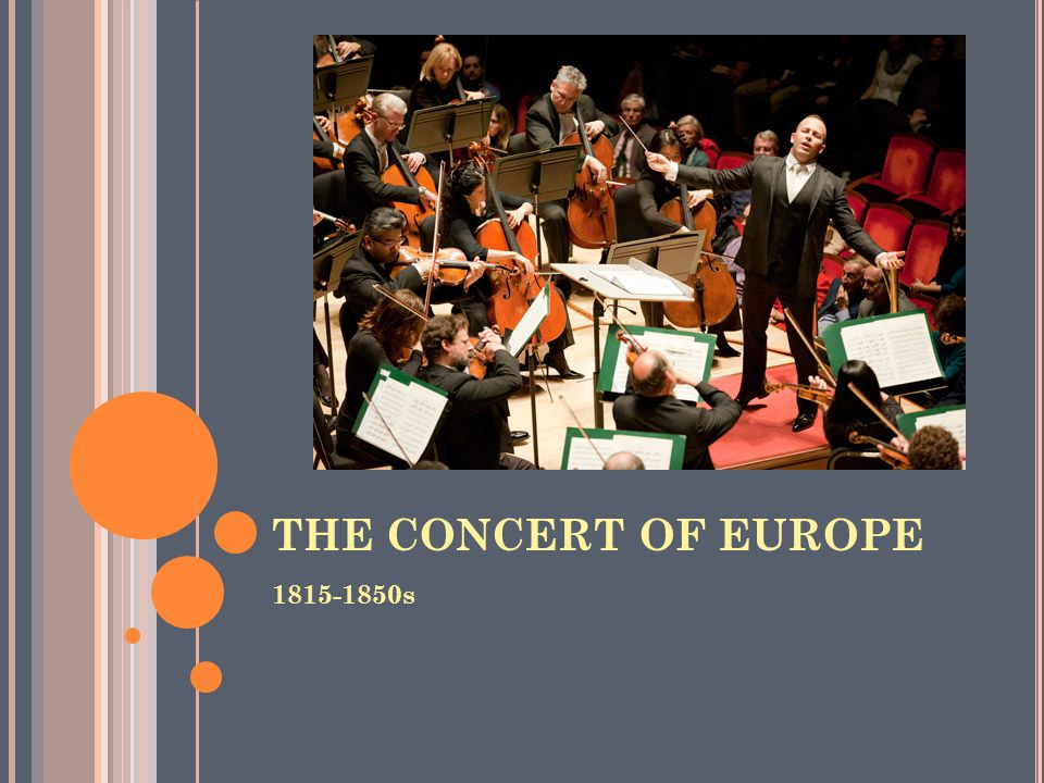 THE CONCERT OF EUROPE 1815-1850s