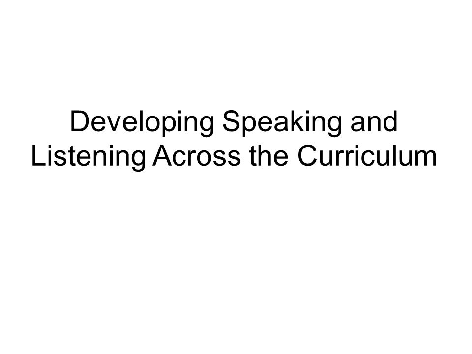 Developing Speaking and Listening Across the Curriculum