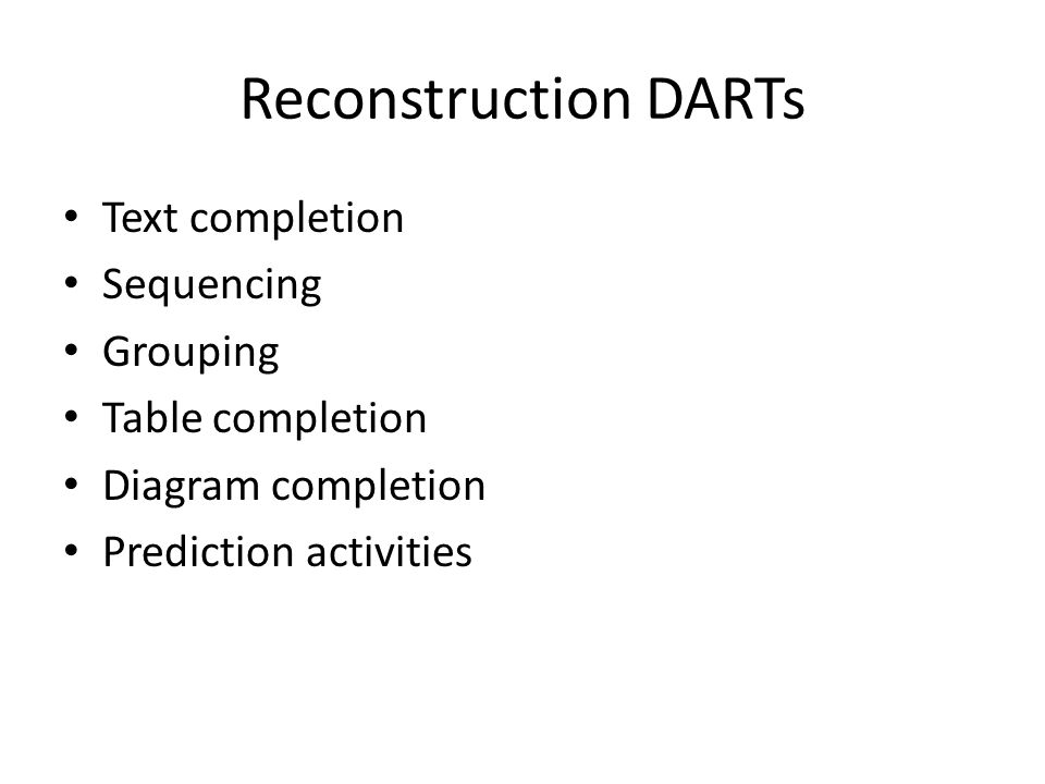 Reconstruction DARTs Text completion Sequencing Grouping Table completion Diagram completion Prediction activities