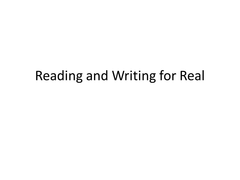 Reading and Writing for Real