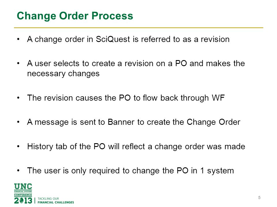 Change Order Process A change order in SciQuest is referred to as a revision A user selects to create a revision on a PO and makes the necessary chang