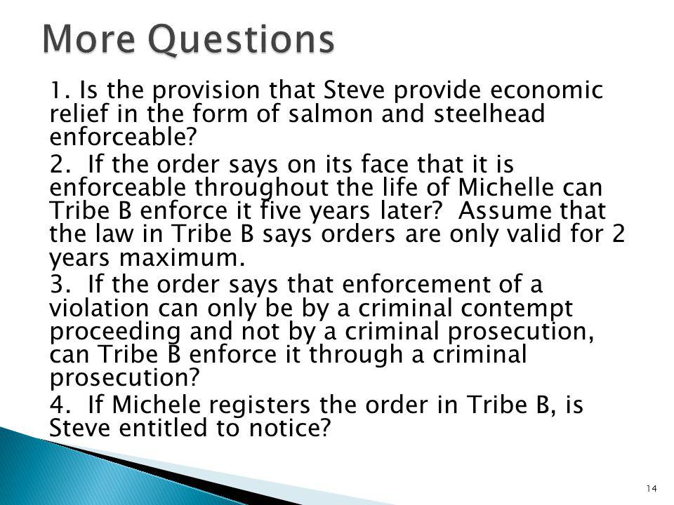 1. Is the provision that Steve provide economic relief in the form of salmon and steelhead enforceable? 2. If the order says on its face that it is en
