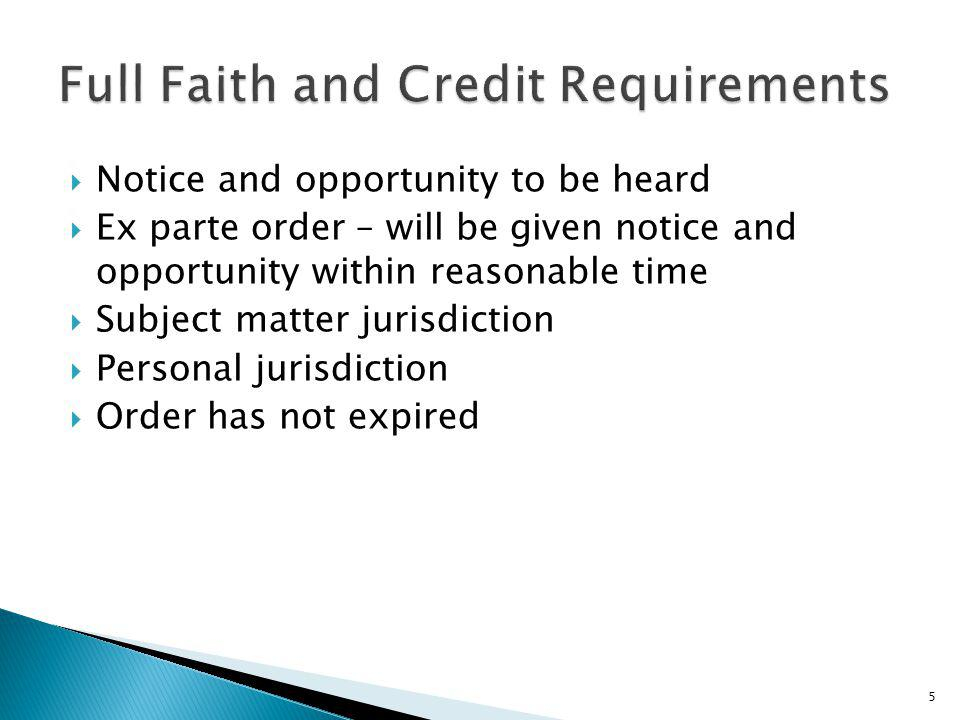 Notice and opportunity to be heard Ex parte order – will be given notice and opportunity within reasonable time Subject matter jurisdiction Personal j
