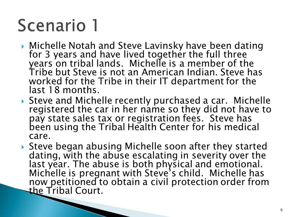 Michelle Notah and Steve Lavinsky have been dating for 3 years and have lived together the full three years on tribal lands. Michelle is a member of t