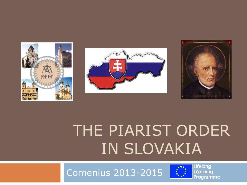 THE PIARIST ORDER IN SLOVAKIA Comenius 2013-2015