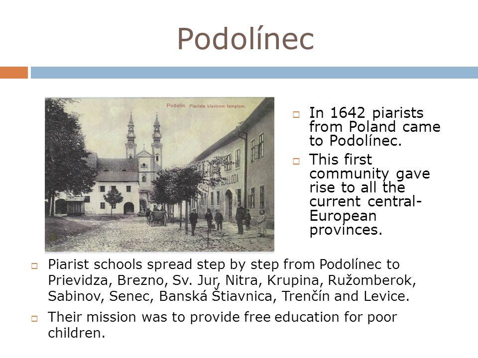 Podolínec In 1642 piarists from Poland came to Podolínec.