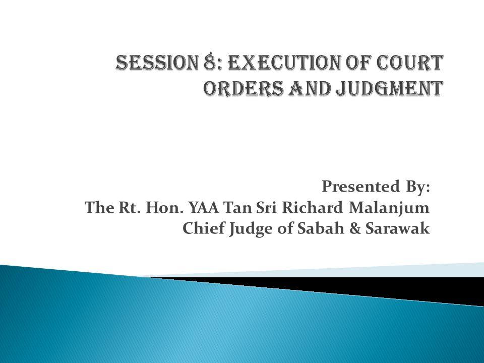 Presented By: The Rt. Hon. YAA Tan Sri Richard Malanjum Chief Judge of Sabah & Sarawak