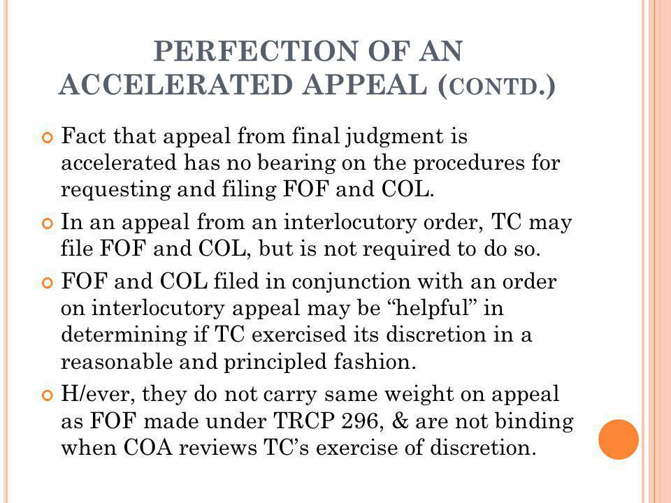 PERFECTION OF AN ACCELERATED APPEAL ( CONTD.) Fact that appeal from final judgment is accelerated has no bearing on the procedures for requesting and